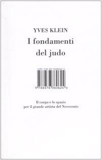 I fondamenti del judo. Il corpo e lo spazio per il grande artista del Novecento (9788876380624) by Klein, Yves