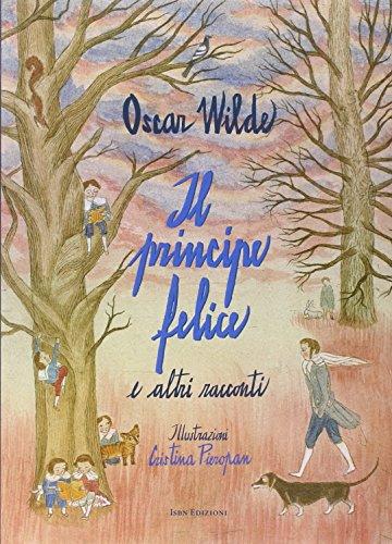 Il principe felice e altri racconti: Oscar Wilde