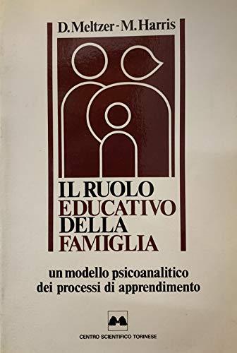 9788876400315: Il ruolo educativo della famiglia. Un modello psicoanalitico dei processi di apprendimento