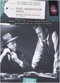 Crime Classification Manual: il Manuale Dell'FBI Sulla: Picozzi, Massimo (Italian