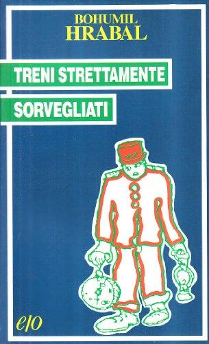 Treni strettamente sorvegliati (8876410848) by Bohumil Hrabal