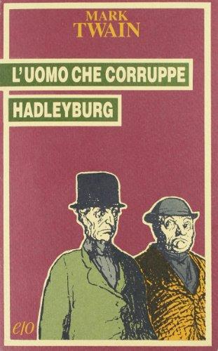 9788876411465: L'uomo che corruppe Hadleyburg