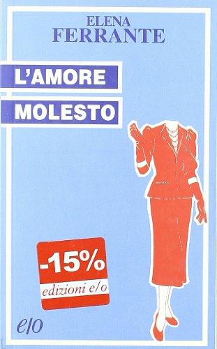 9788876412936: L'amore molesto