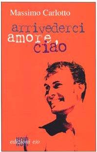 9788876414435: Arrivederci amore, ciao
