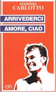 9788876414978: Arrivederci amore, ciao