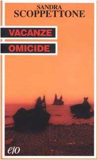 Vacanze omicide (8876415106) by Sandra Scoppettone