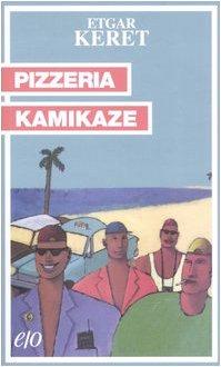Pizzeria kamikaze (9788876416286) by [???]