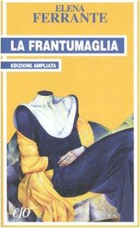 9788876417696: La frantumaglia. In appendice Tessere 2003-2007. Ediz. ampliata