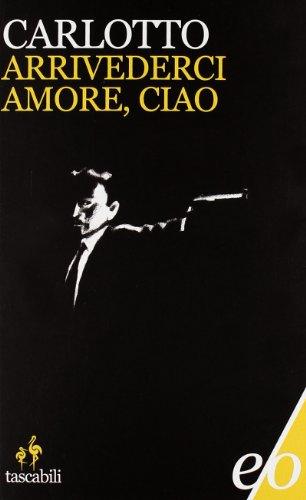 9788876419874: Arrivederci amore, ciao