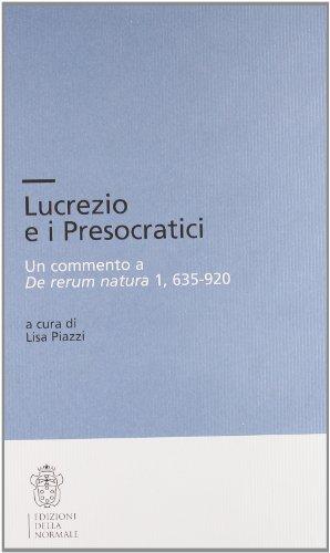 Lucrezio e i Presocratici. Un commento a De rerum natura 1, 635-920.