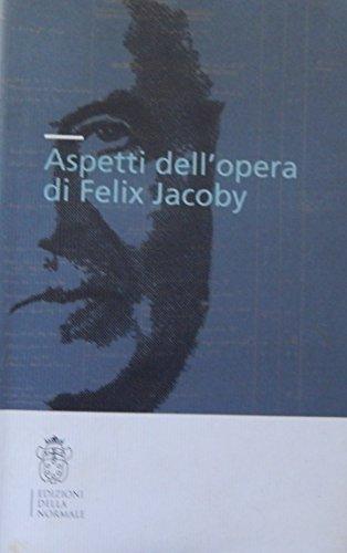 Aspetti dell'opera di Felix Jacoby.: Chambers,M. Di Donato,R. W.Most,R. Arrighetti,G. Pontani,...
