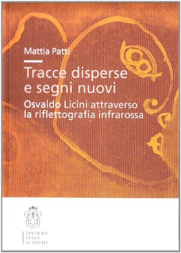 Tracce disperse e segni nuovi Osvaldo Licini attraverso la riflettografia infrarossa - Mattia Patti