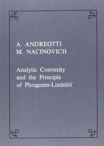 Analytic convexity and the principle of Phragmen-Lindeloff: Andreotti, Aldo (Author)/