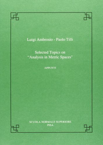9788876422652: Selected topics on Analysis in Metric Spaces (Publications of the Scuola Normale Superiore)