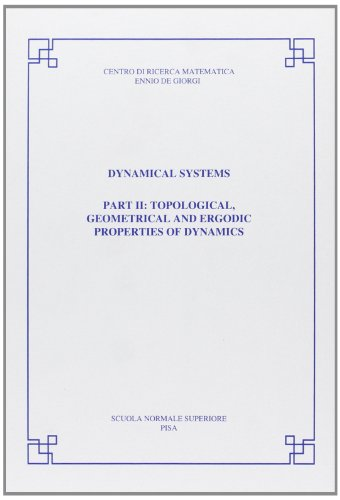 9788876422959: Dynamical systems: Part II: topological, geometrical and ergodic properties of dynamical systems (Publications of the Scuola Normale Superiore)