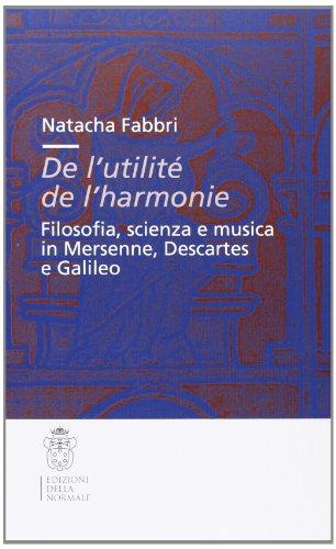 De l'utilité de l'harmonie. Filosofia, scienza e musica in Mersenne, Descartes e ...