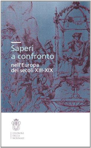 Saperi a confronto nell'Europa dei secoli XIII-XIX.: Convegno Internazionale di Studi: