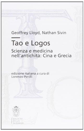 Tao e Logos. Scienza e medicina nell'antichità: Cina e Grecia: Lloyd Geoffrey E.; Sivin...
