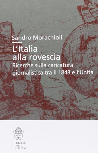 9788876424335: L'Italia alla rovescia. Ricerche sulla caricatura