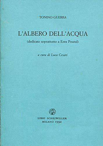 9788876441738: L'albero dell'acqua: (dedicato soprattutto a Ezra Pound) (Poesia) (Italian Edition)