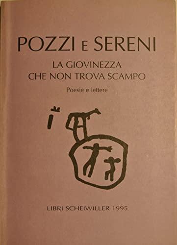9788876442148: La giovinezza che non trova scampo: Poesie e lettere degli anni trenta (Poesia) (Italian Edition)