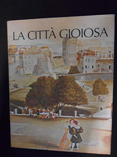 La Città Gioiosa ( Civitas Europaea ): Bertelli Carlo a Cura Di