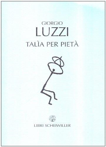 Talìa per pietà (8876443517) by Giorgio Luzzi