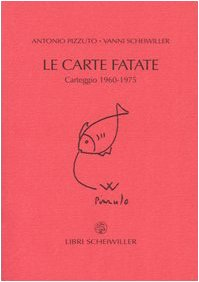 Le Carte Fatate. Carteggio 1960-1975