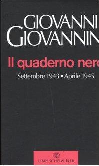 9788876444449: Il quaderno nero. Settembre 1943-aprile 1945 (Prosa)