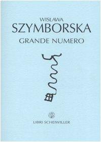 Grande numero. Testo polacco a fronte (8876444998) by Wislawa Szymborska
