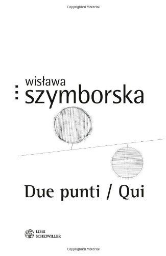 Due punti-Qui.: Szymborska, Wislawa.