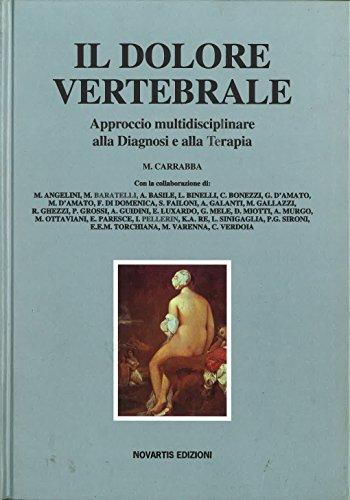 9788876451300: Il dolore vertebrale. Approccio multidisciplinare alla diagnosi e alla terapia