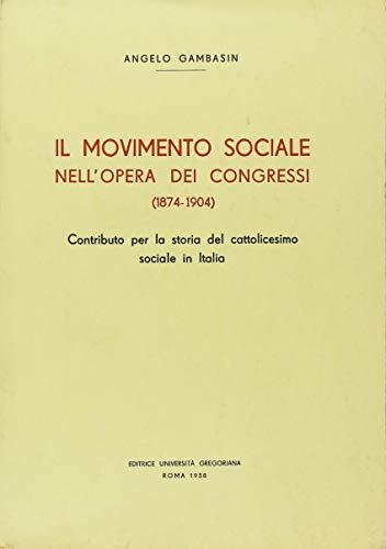 9788876520693: Il movimento sociale nell'opera dei Congressi (1874-1904). Contributo per la storia del cattolicesimo in Italia (Analecta Gregoriana)