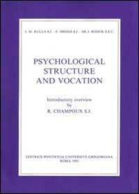 Psychological Structure And Vocation: A Study Of: Rulla S.J., Luigi