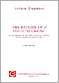 9788876526510: Deus specialiter est in sanctis per gratiam. El misterio de la inhabitation de la trinidad, en los escritos de Santo Tomas (Analecta Gregoriana)