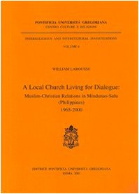9788876528798: A Local Church Living for Dialogue: Muslim-Christian Relations in Mindanao-Sulu, Philippines 1965-2000