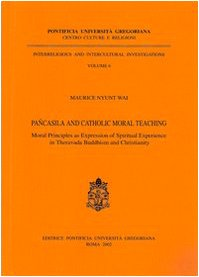 9788876529207: Pancasila and Catholic Moral Teaching: Moral Principles as Expression of Spiritual Experience in Theravada Buddhism and Christianity (Interreligious)