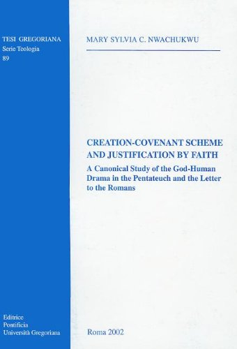 9788876529412: Creation-Covenant Scheme And Justification By Faith: A Canonical Study Of The Pentateuch And The Letter To The Romans (Tesi Gregoriana: Teologia)