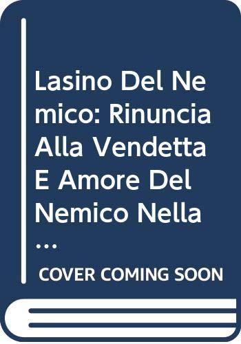 9788876531286: L'Asino del Nemico: Rinuncia Alla Vendetta E Amore del Nemico Nella Legislazione Dell'antico Testamento (Es.23,4-5; Dt.22,1-4;lv.19,17-18) (Analecta Biblica Dissertationes) (Italian Edition)