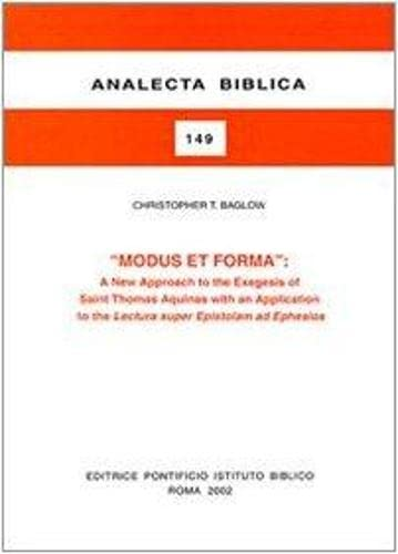 Modus Et Forma: A New Approach To The Exegesis Of Saint Thomas Aquinas With An Application To The ...