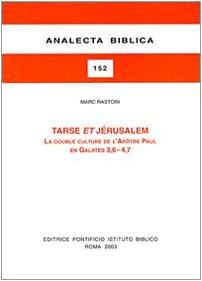 9788876531521: Tarse Et Jerusalem: La Double Culture De L'apotre Paul En Galates 3,6-4,7 (Analecta Biblica Dissertationes) (French Edition)