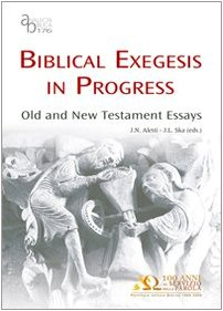 Biblical Exegesis In Progress: Old And New Testament Essays (Analecta Biblica Dissertationes): ...