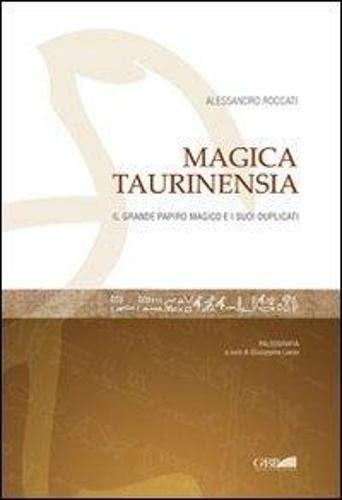Magica Taurinensia: Il Grande Papiro Magico Di Torino e I Suoi Duplicati: Transcription of Original...