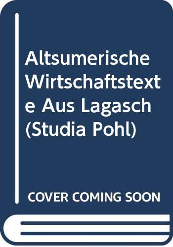 9788876534287: Altsumerische Wirtschaftstexte Aus Lagasch (Studia Pohl)