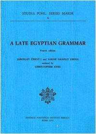 Late Egyptian Grammar (Studia Pohl : Series Maior, Vol 4): Cerny, Jaroslaw; Groll, Sarah I.