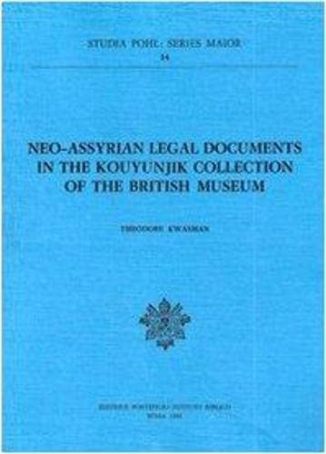 9788876535871: Neo Assyrian Legal Documents In The Kouyunjik Collection Of The British Museum (Studia Pohl (Series Major))