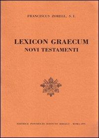 Lexicon Graecum Novi Testamenti (Fuori Collana Pib): Zorell, F