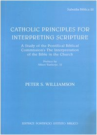 9788876536175: Catholic Principles for interpreting Scripture: A Study of the Pontifical Commission's The interpretation of the Bible in the Church (Subsidia Biblica)