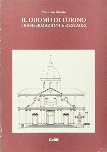9788876612954: Il duomo di Torino. Trasformazioni e restauri