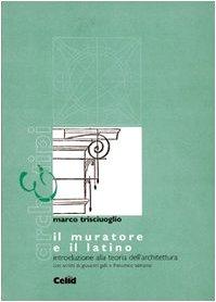9788876614118: Il muratore e il latino. Introduzione alla teoria dell'architettura